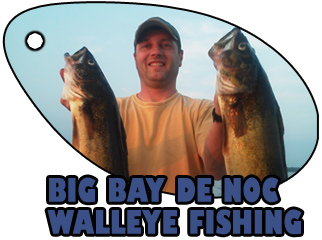 Big Bay de Noc Walleye Fishing Upper Michigan Charters